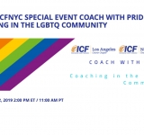 ICF NY and ICF LA joint webinar in June: Coach with Pride